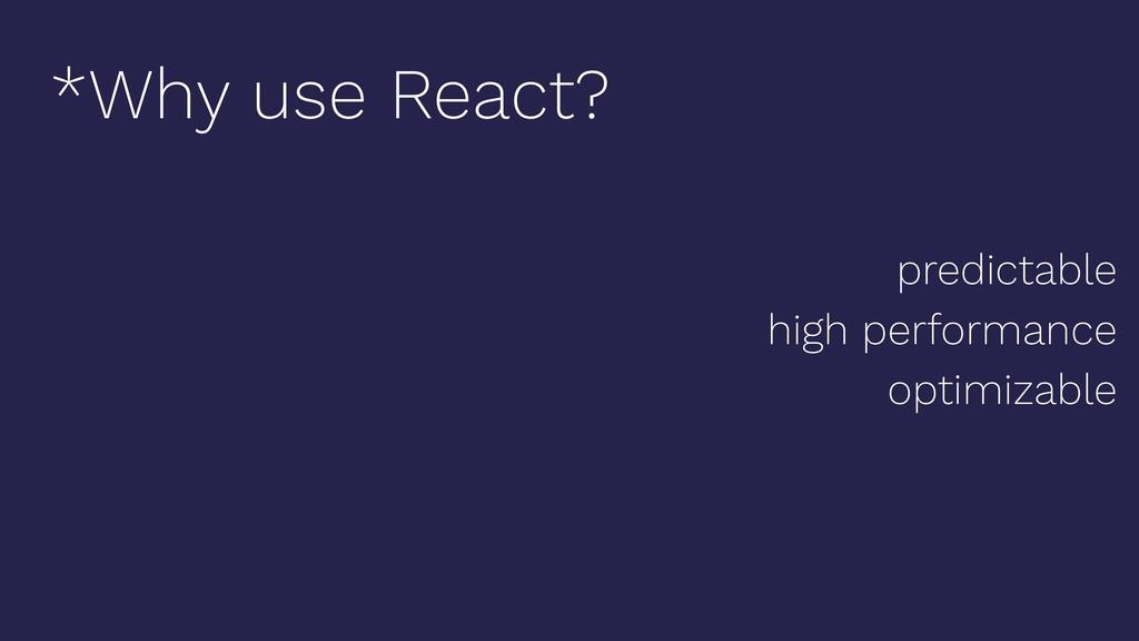 predictable high performance optimizable *Why u...