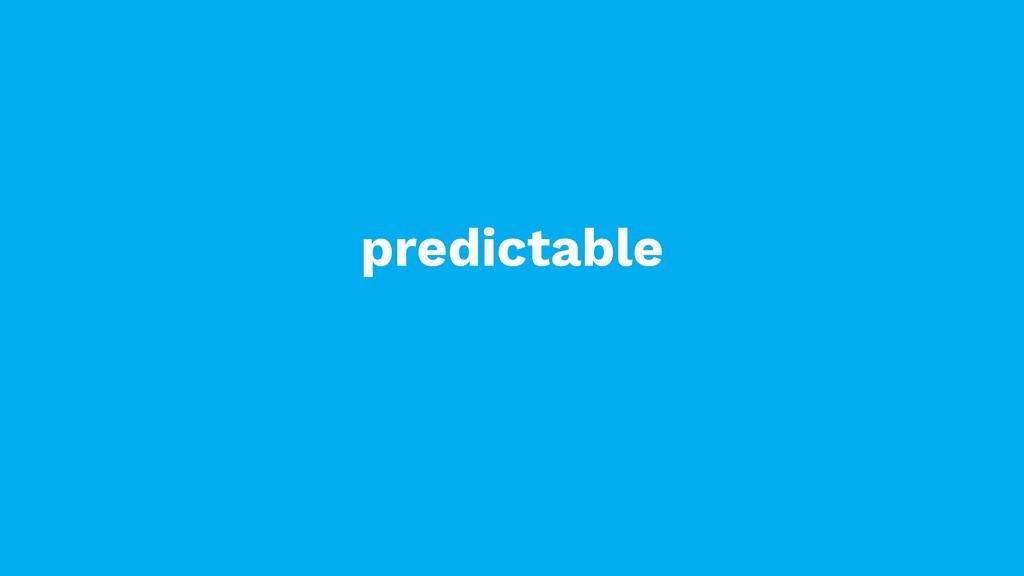 predictable