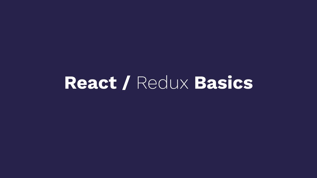 React / Redux Basics