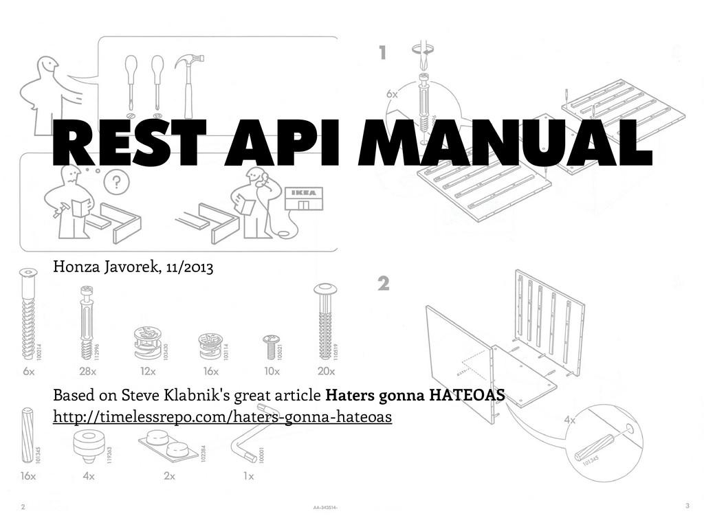 REST API MANUAL Honza Javorek, 11/2013 Based on...