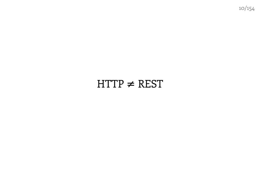 HTTP REST ≠ 10/154