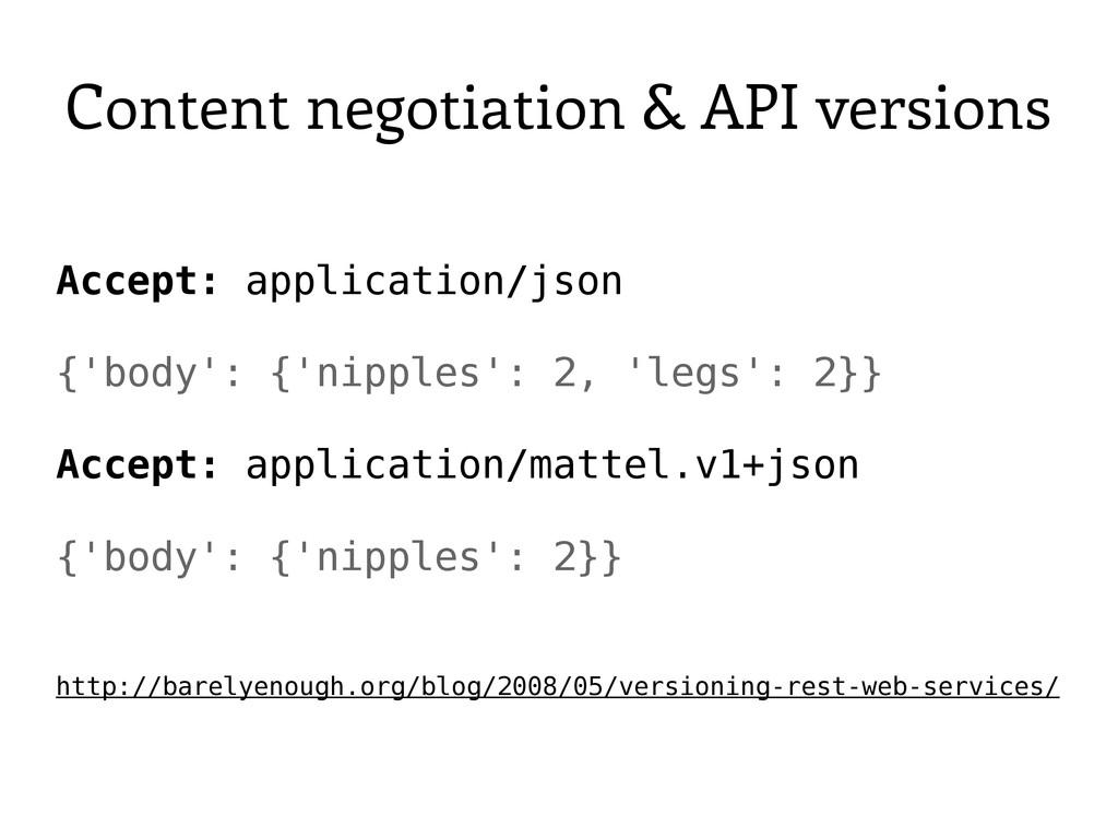 Content negotiation & API versions Accept: appl...