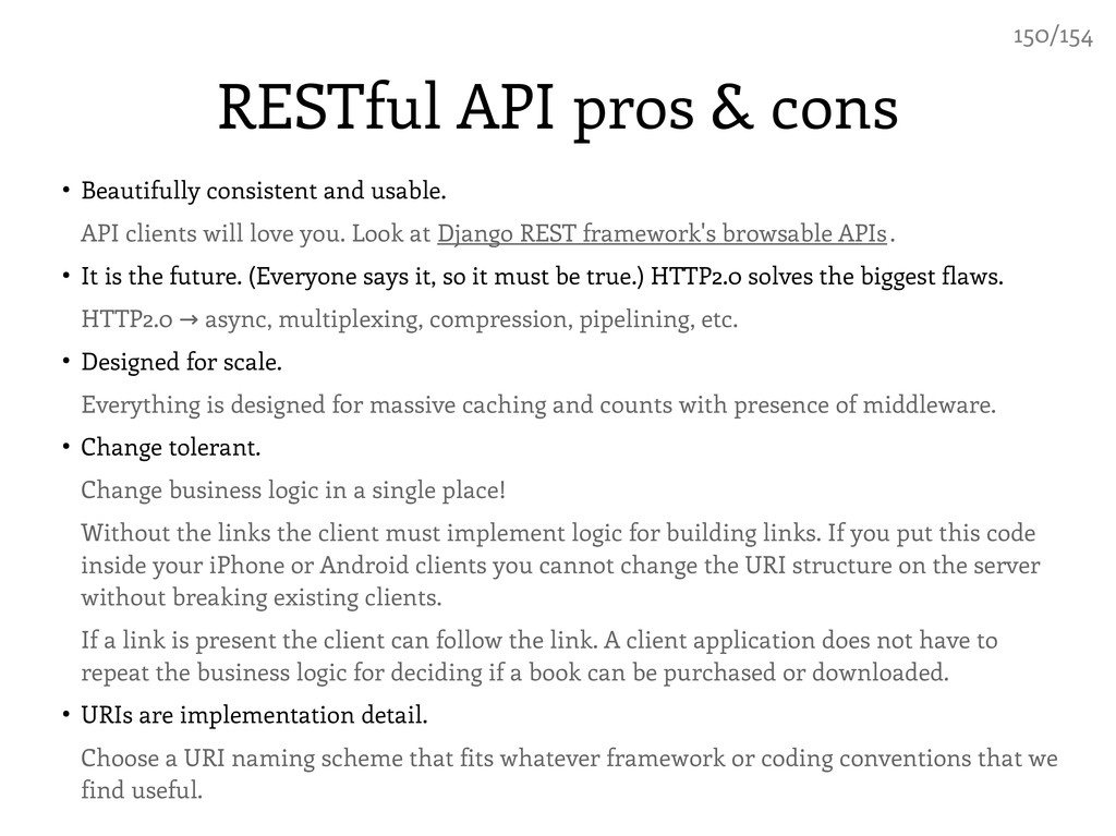 RESTful API pros & cons ● Beautifully consisten...
