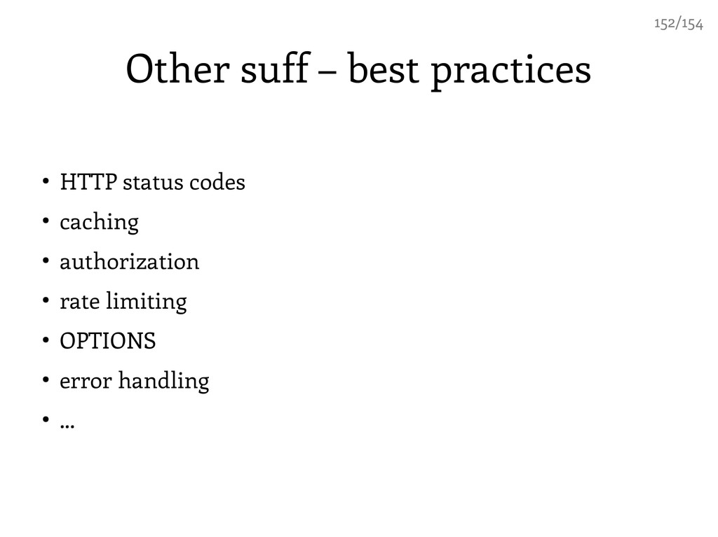 Other suff – best practices ● HTTP status codes...