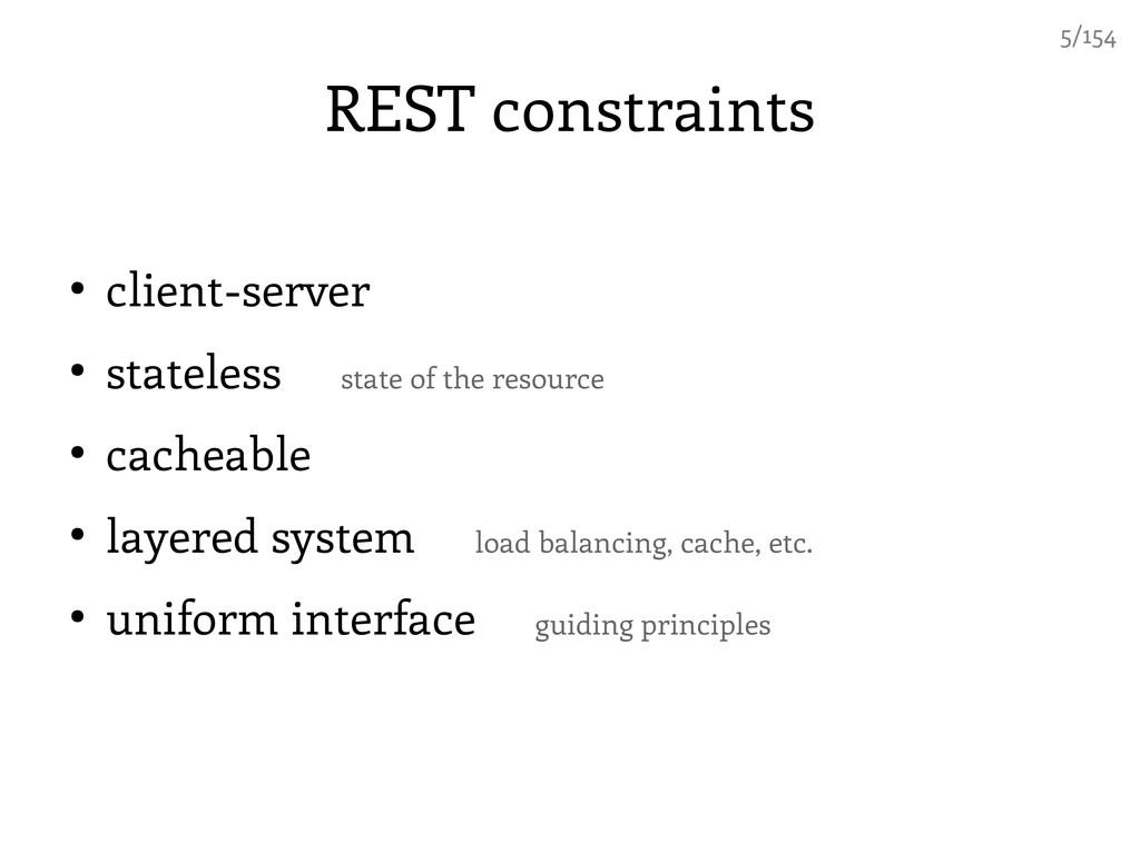 REST constraints ● client-server ● stateless st...