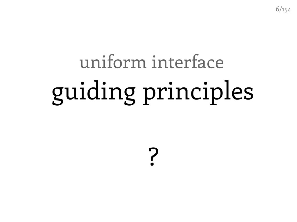uniform interface guiding principles ? 6/154