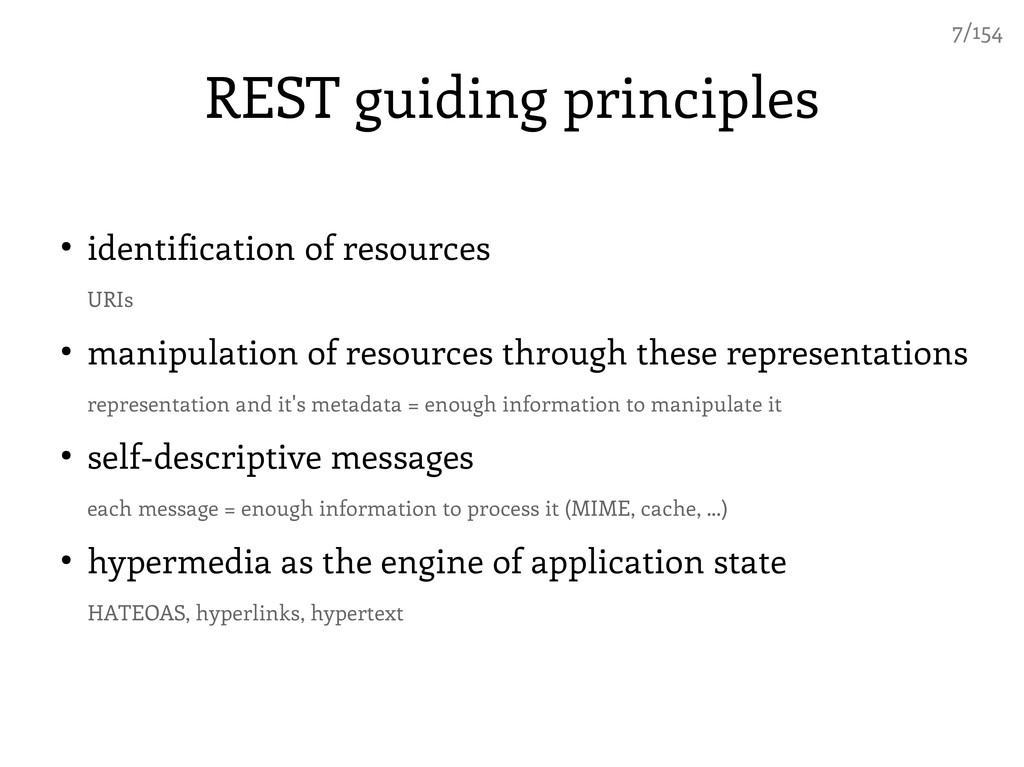 REST guiding principles ● identification of res...