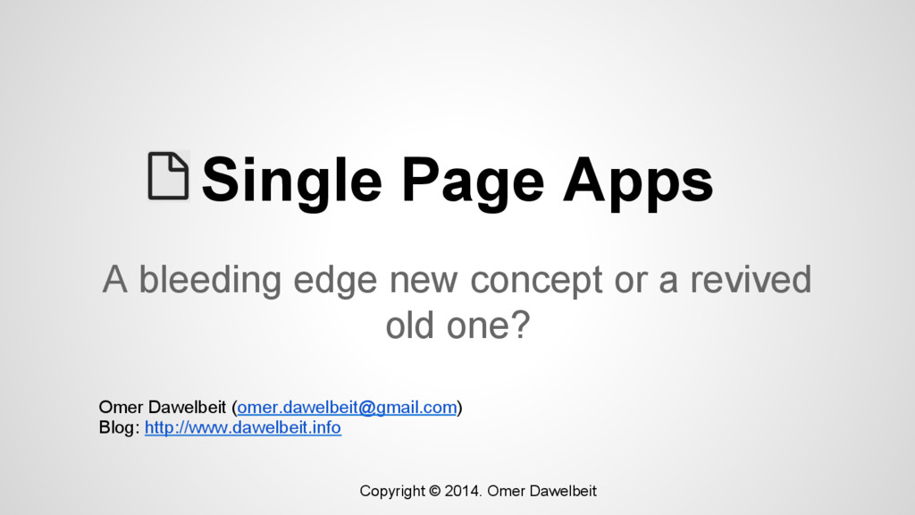 Single Page Apps A bleeding edge new concept or...