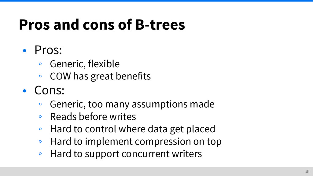 Pros and cons of B-trees • Pros: ◦ Generic, fle...