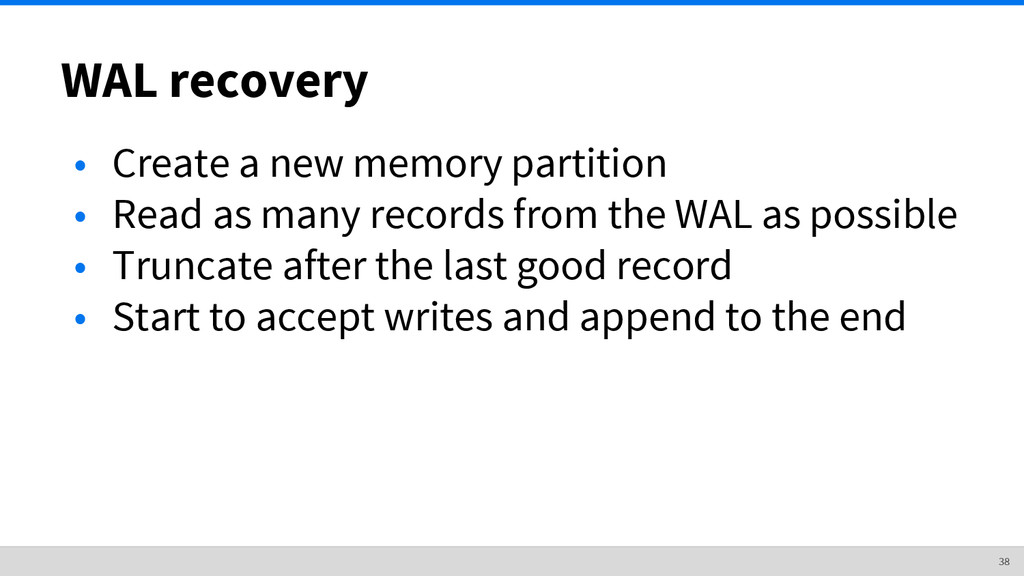 WAL recovery • Create a new memory partition • ...