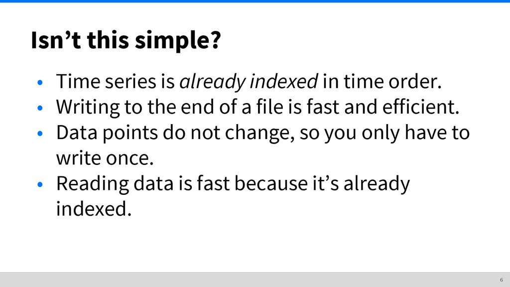 Isn't this simple? • Time series is already ind...