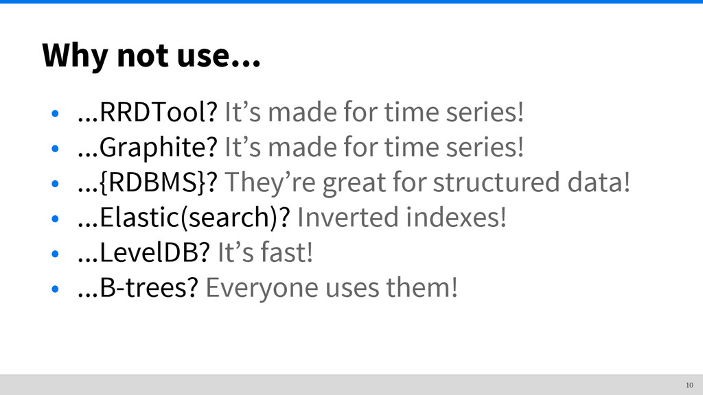 Why not use... • ...RRDTool? It's made for time...
