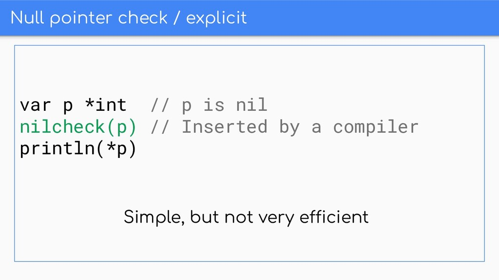 Null pointer check / explicit var p *int // p i...