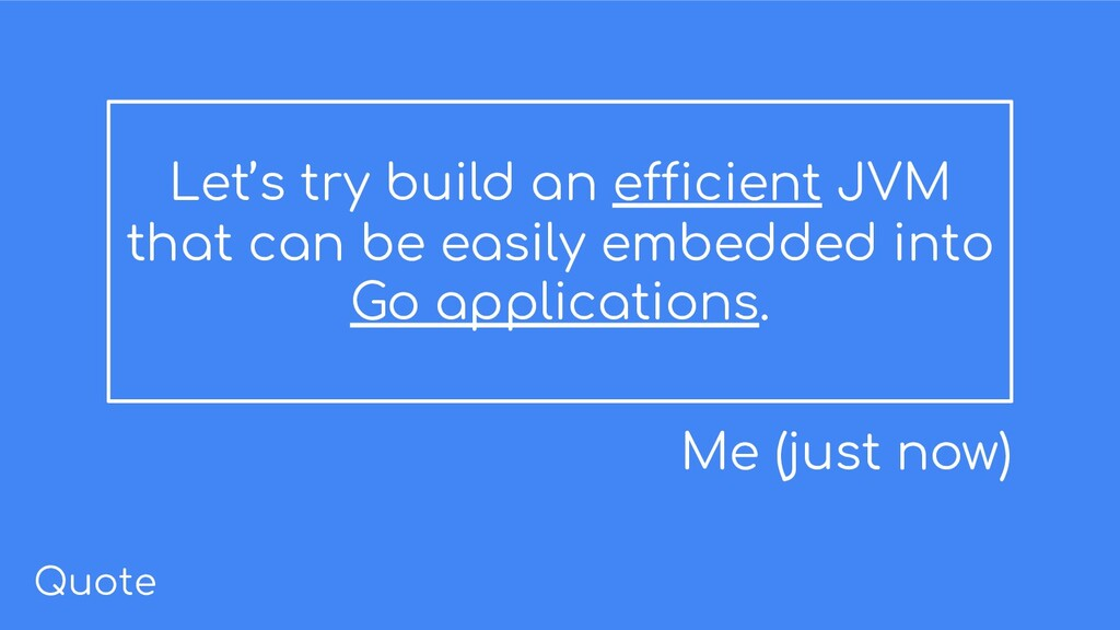 Let's try build an efficient JVM that can be ea...