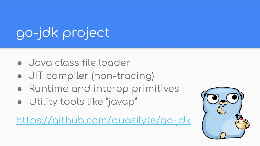 go-jdk project ● Java class file loader ● JIT co...