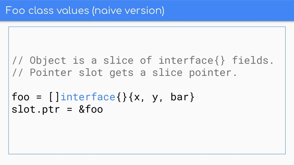 Foo class values (naive version) // Object is a...