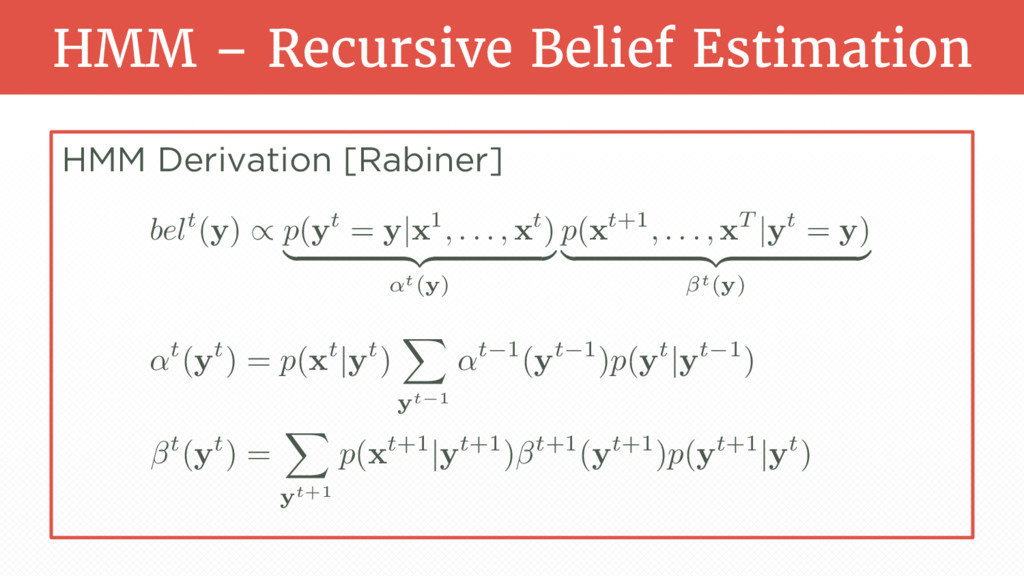 HMM – Recursive Belief Estimation HMM Derivatio...