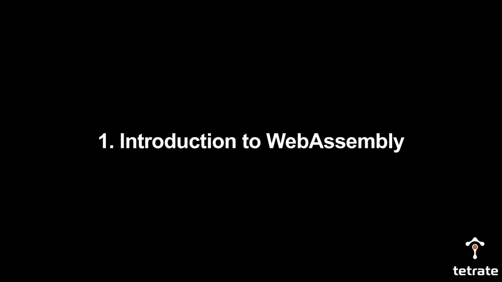 1. Introduction to WebAssembly