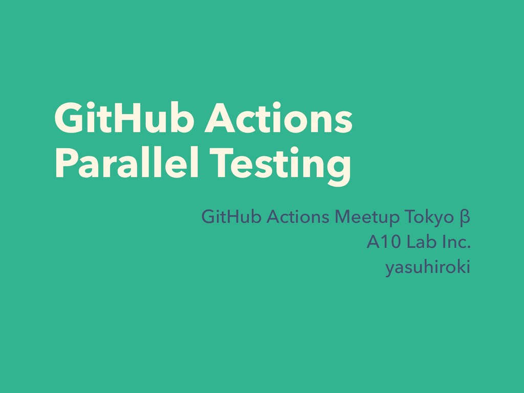 GitHub Actions Parallel Testing GitHub Actions ...