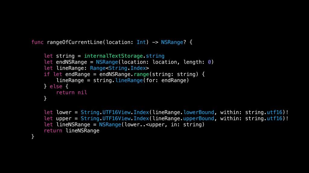 func rangeOfCurrentLine(location: Int) -> NSRan...