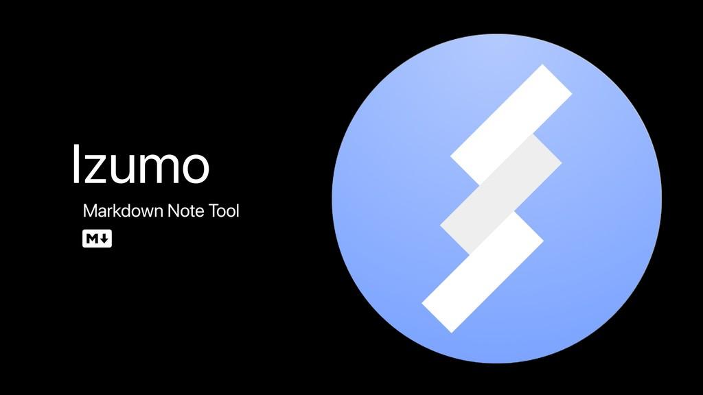 Izumo Markdown Note Tool