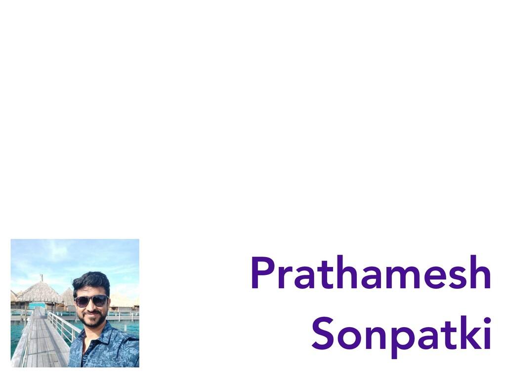 Prathamesh Sonpatki