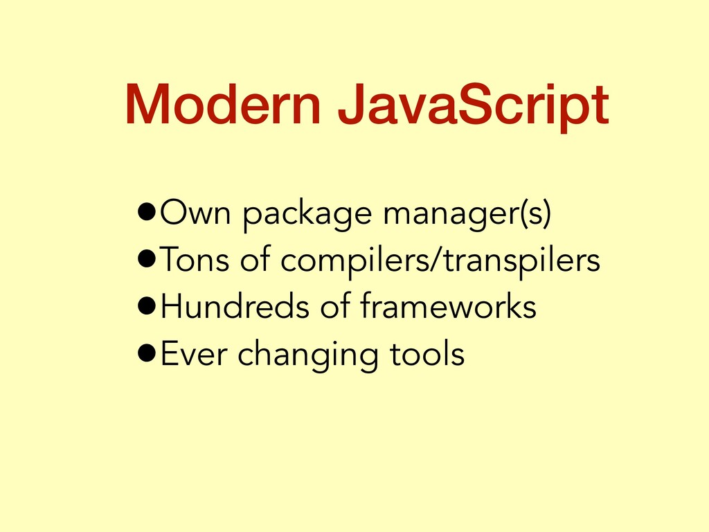 •Own package manager(s) •Tons of compilers/tran...