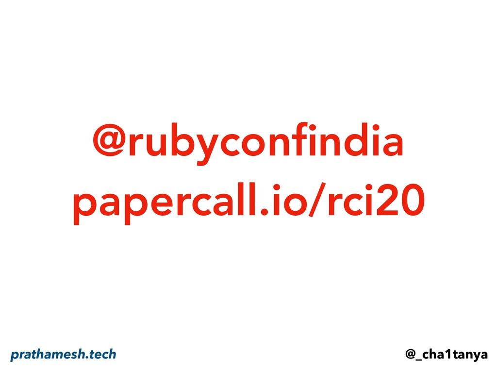 @_cha1tanya prathamesh.tech @rubyconfindia paper...