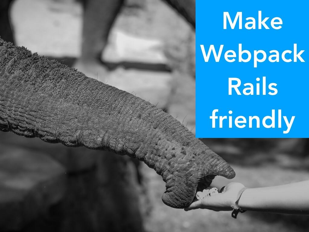 Make Webpack Rails friendly