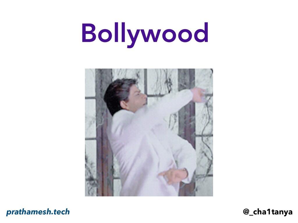 Bollywood @_cha1tanya prathamesh.tech