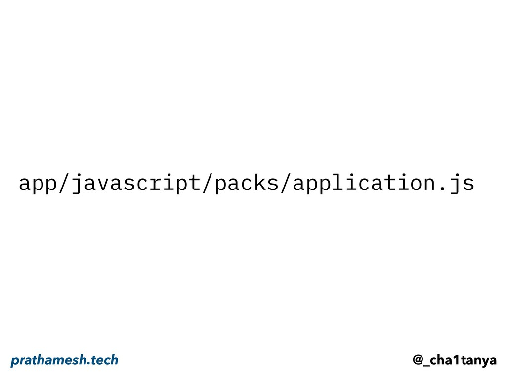 app/javascript/packs/application.js @_cha1tanya...