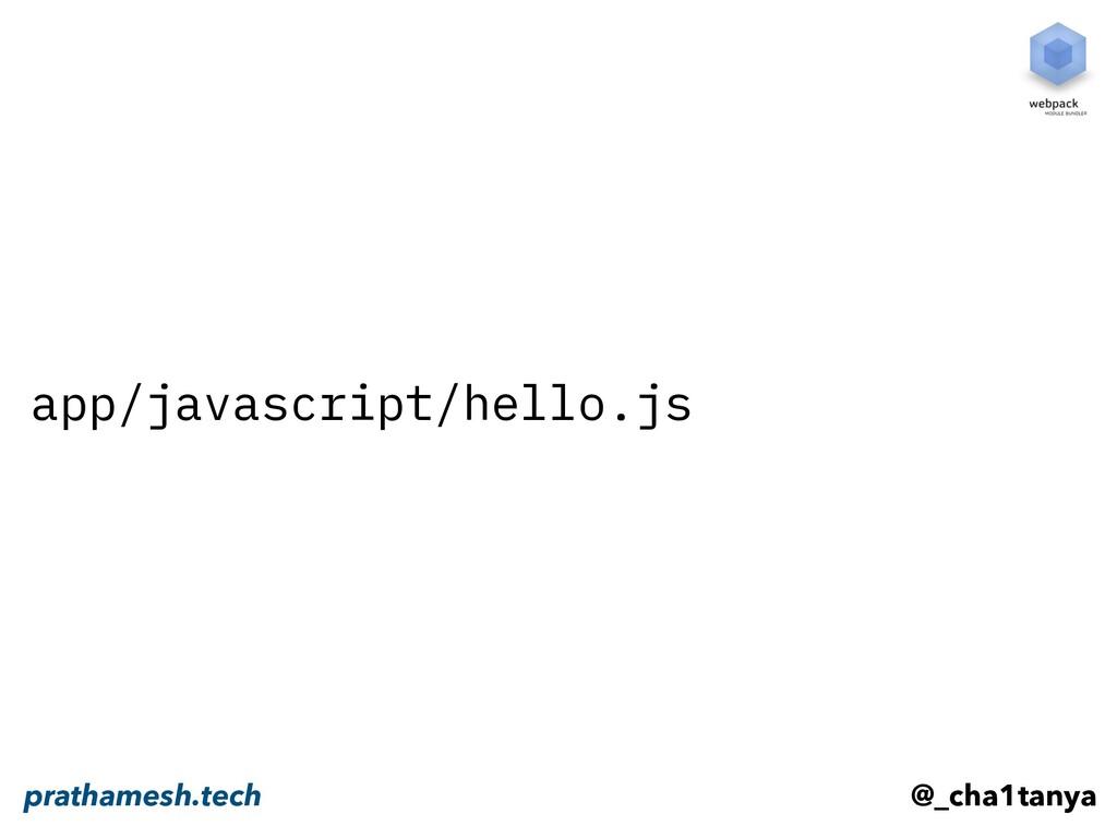 app/javascript/hello.js @_cha1tanya prathamesh....