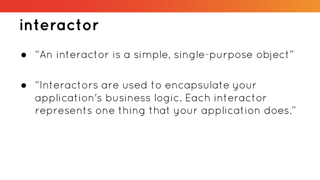 "interactor ● ""An interactor is a simple, single..."