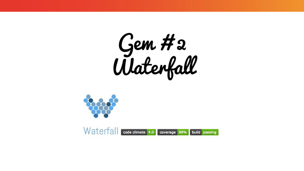 Gem # 2 Waterfall