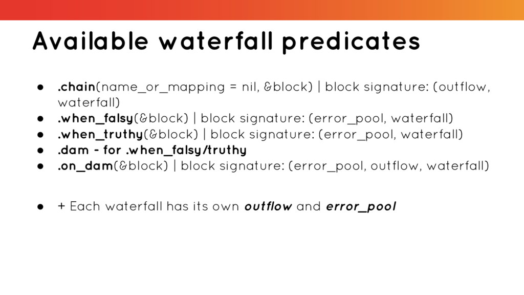 Available waterfall predicates ● .chain(name_or...