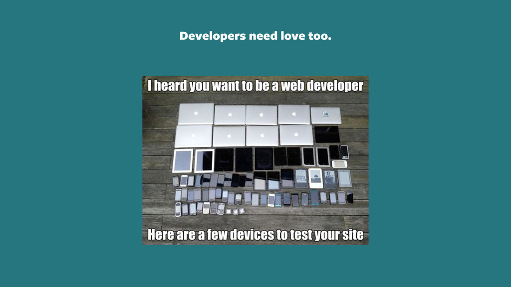 Developers need love too.