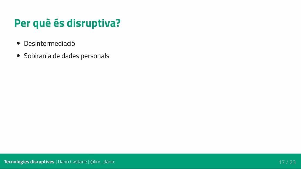 Per què és disruptiva? Desintermediació Sobiran...