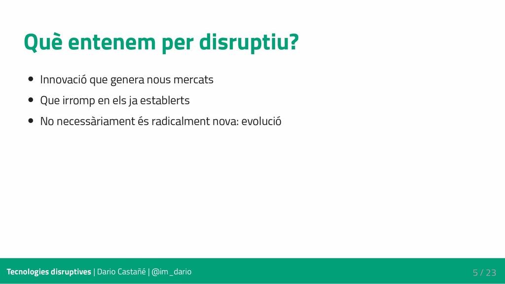 Què entenem per disruptiu? Innovació que genera...