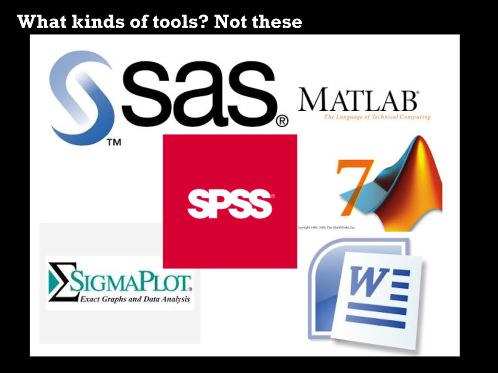 What kinds of tools? Not these