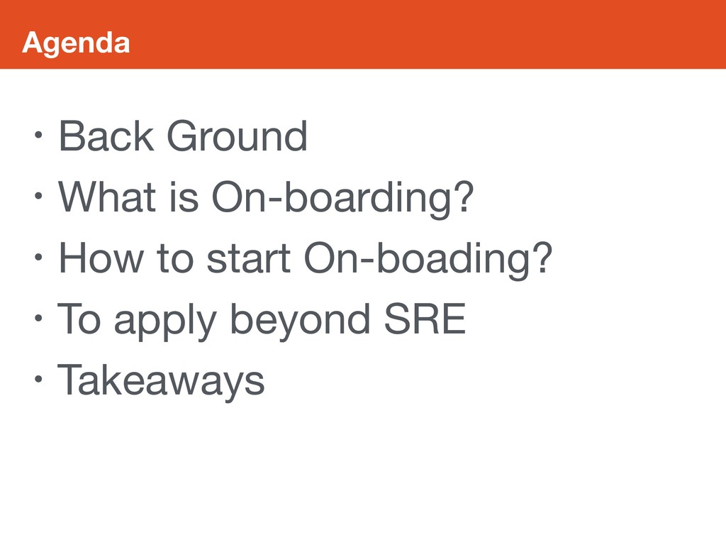 Agenda • Back Ground  • What is On-boarding?  •...