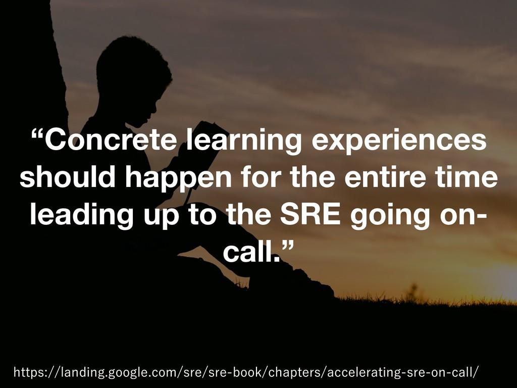 """""""Concrete learning experiences should happen fo..."""