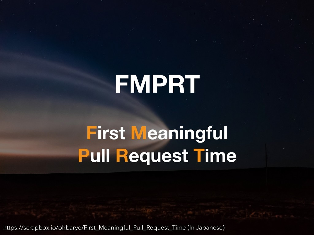 FMPRT First Meaningful Pull Request Time https:...