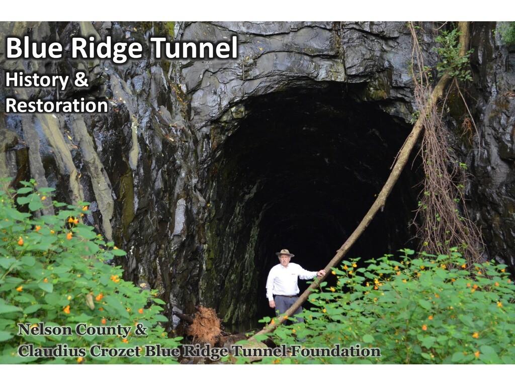Blue Ridge Tunnel History & Restoration Nelson ...