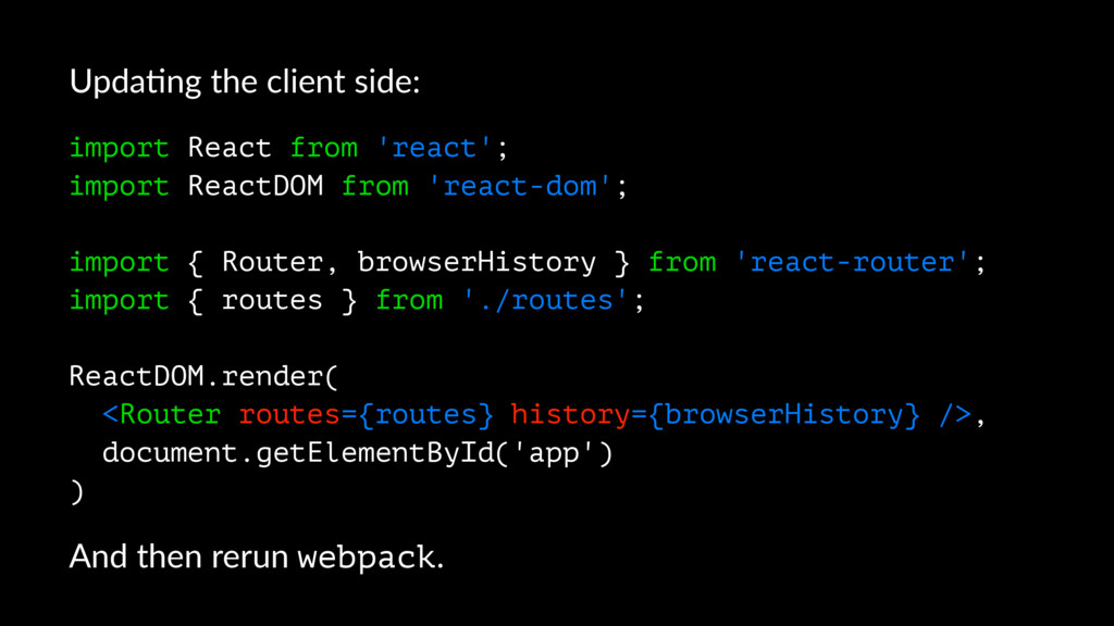 Upda%ng the client side: import React from 'rea...