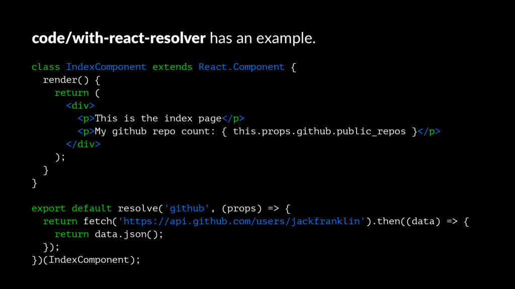 code/with-react-resolver has an example. class ...