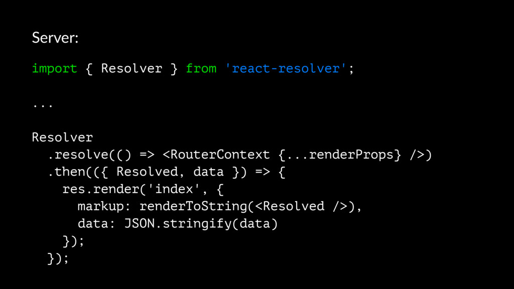 Server: import { Resolver } from 'react-resolve...