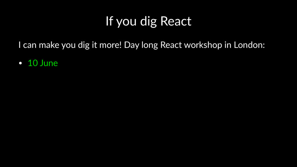 If you dig React I can make you dig it more! Da...
