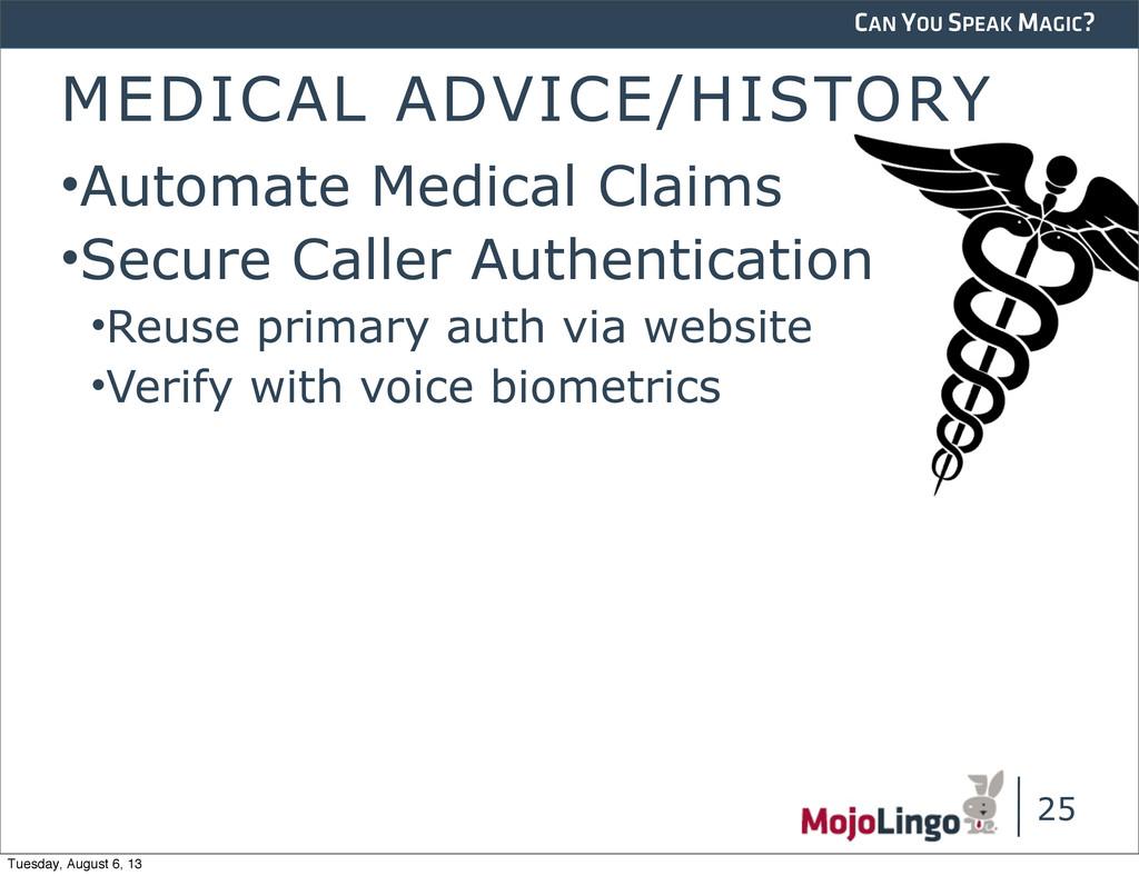 CAN YOU SPEAK MAGIC? MEDICAL ADVICE/HISTORY •Au...