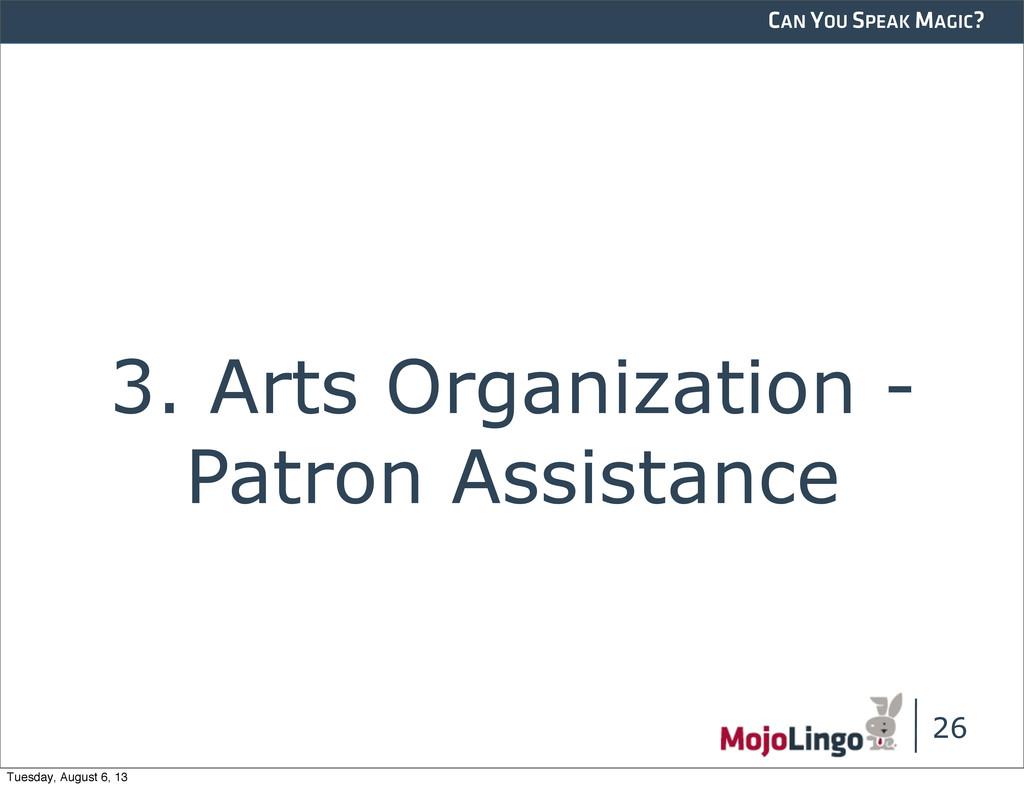 CAN YOU SPEAK MAGIC? 3. Arts Organization - Pat...