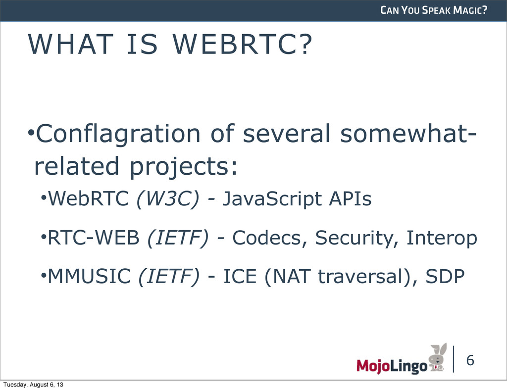 CAN YOU SPEAK MAGIC? WHAT IS WEBRTC? •Conflagra...